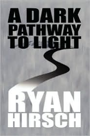 A Dark Pathway to Light: A True Testimony of God's Mercy and Grace