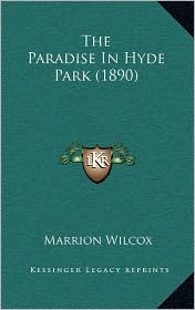 The Paradise in Hyde Park (1890) - Marrion Wilcox