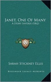 Janet, One Of Many: A Story Inverse (1862) - Sarah Stickney Ellis
