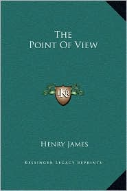 The Point Of View - Henry James