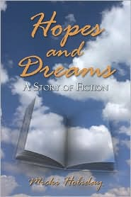 Hopes And Dreams, A Story Of Fiction - Micki Holiday