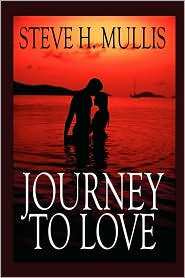 Journey To Love - Steve H. Mullis