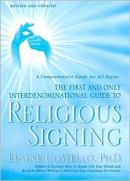 Religious Signing: A Comprehensive Guide for All Faiths - Elaine Costello
