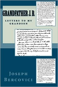 Grandfather J. B.: Letters to My Grandson - Joseph Bercovici, Mary Hengstenberg Grossman (Introduction)