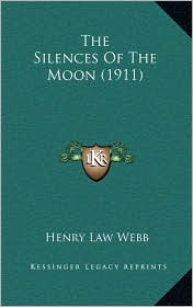 The Silences Of The Moon (1911) - Henry Law Webb