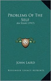 Problems Of The Self: An Essay (1917) - John Dr Laird