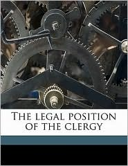 The legal position of the clergy - Philip Vernon Smith
