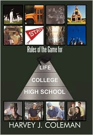 Rules Of The Game For Life/College/High School - Harvey J. Coleman