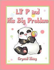 Lil' P And His Big Problem - Crystal Zhang