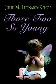 Those Two So Young - Julie  M. Leonard-Kehoe