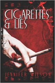 Cigarettes & Lies - Jennifer Wilson