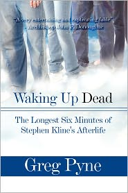 Waking Up Dead - Greg Pyne