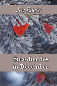 Strawberries In December - Joy Rocco
