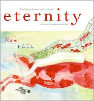 Eternity: Healing Quotations and Thoughts in Times of Sadness and Loss - Suzanne Maher, Cate Edwards (Illustrator)