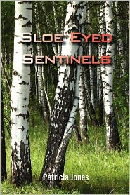 Sloe Eyed Sentinels - Patricia Jones