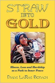 Straw Into Gold: Illness, Loss, and Hardship as a Path to Inner Peace