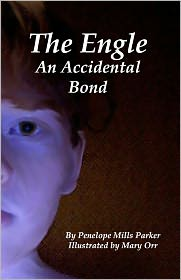 The Engle: An Accidental Bond - Penelope Mills Parker