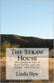 The Straw House - Linda New