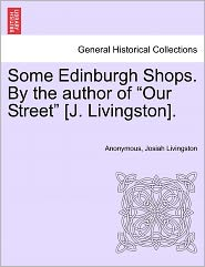 Some Edinburgh Shops. By the author of