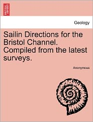 Sailin Directions for the Bristol Channel. Compiled from the latest surveys.
