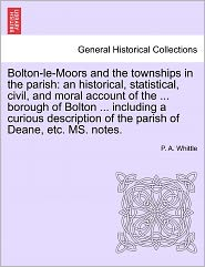 Bolton-Le-Moors And The Townships In The Parish - P. A. Whittle