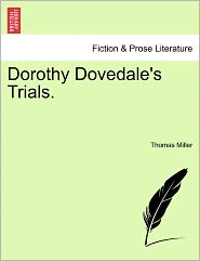 Dorothy Dovedale's Trials. - Thomas Miller