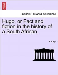 Hugo, or Fact and Fiction in the History of a South African.