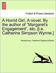 A Horrid Girl. A novel. By the author of