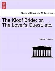 The Kloof Bride; Or, The Lover's Quest, Etc. - Ernest Glanville