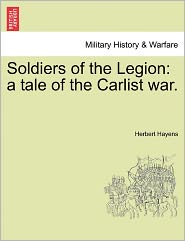 Soldiers of the Legion: A Tale of the Carlist War.