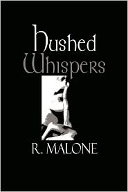Hushed Whispers - R. Malone