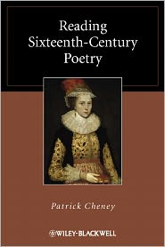 Reading Sixteenth-Century Poetry - Patrick Cheney