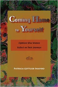 Coming Home To Yourself - Patricia Gottlieb Shapiro