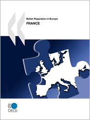 Better Regulation in Europe: France 2010 - Oecd Publishing