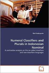 Numeral Classifiers And Plurals In Indonesian Nominal - Budi Kadaryanto