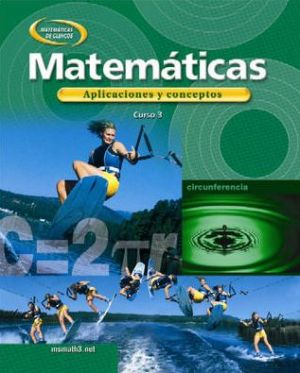 Mathematics: Applications and Concepts, Course 3, Spanish Student Edition - McGraw-Hill Education, Howard, Day, Frey, Price, Ott, McClain, Roger Day, Arthur C. Howard, Pelfrey, Hutchens, Moore-Harris, Pat