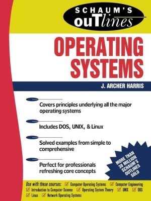 Schaum's Outline of Operating Systems - J. Archer Harris, John Cordani