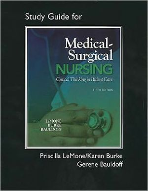 Student Study Guide for Medical-Surgical Nursing: Critical Thinking in Patient Care - Priscilla LeMone, Karen M. Burke, Gerene Bauldoff RN, PhD, FAAN