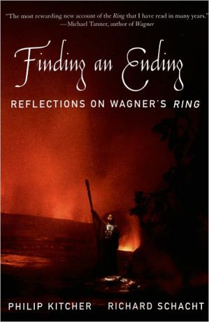 Finding an Ending: Reflections on Wagner's Ring - Philip Kitcher, Richard Schacht