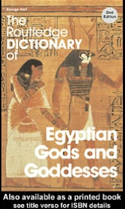 The Routledge Dictionary of Egyptian Gods and Goddesses