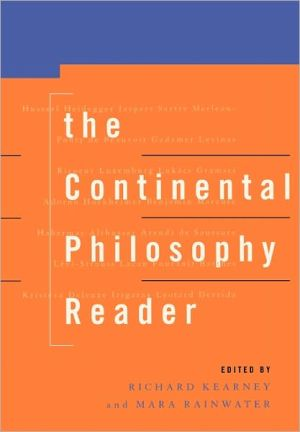 The Continental Philosophy Reader - Richard Kearney (Editor), Mara Rainwater (Editor)