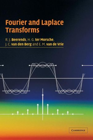 Fourier and Laplace Transforms - R.J. Beerends, H.G. ter Morsche, E.M. van de Vrie, J.C. van den Berg