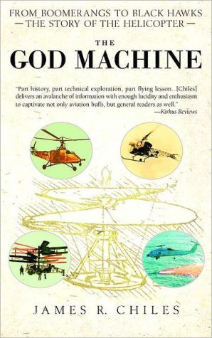 God Machine: From Boomerangs to Black Hawks: The Story of the Helicopter - James R. Chiles