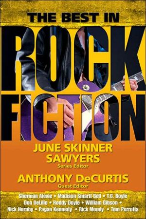 Greatest Rock Stories Ever Told: The Best of Rock Fiction - June Skinner Sawyers, Eric Alterman (Editor)