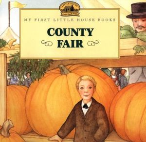 County Fair (My First Little House Books Series) - Laura Ingalls Wilder, Jody Wheeler