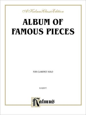 Album of Famous Pieces for Clarinet - Alfred Publishing Staff