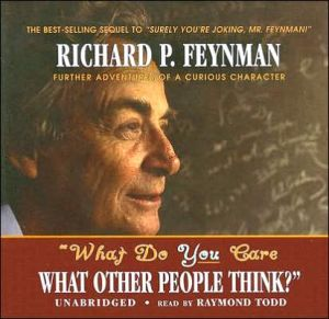 What Do You Care What Other People Think?: Further Adventures of a Curious Character - Richard Phillips Feynman, Read by Raymond Todd