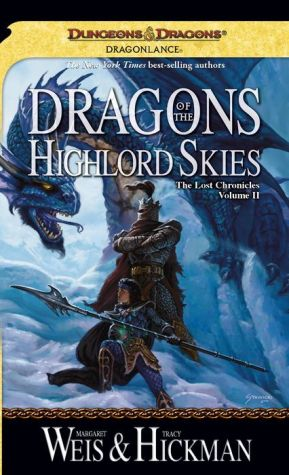 Dragonlance - Dragons of the Highlord Skies (Lost Chronicles #2) - Margaret Weis