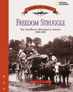 Freedom Struggle: The Anti-Slavery Movement 1830-1865