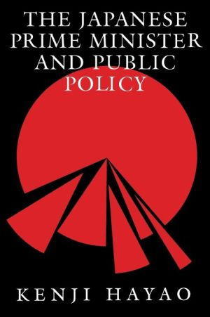 The Japanese Prime Minister and Public Policy - Kenji Hayao